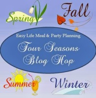 Four Seasons Blog Hop - Easy Life Meal & Party Planning