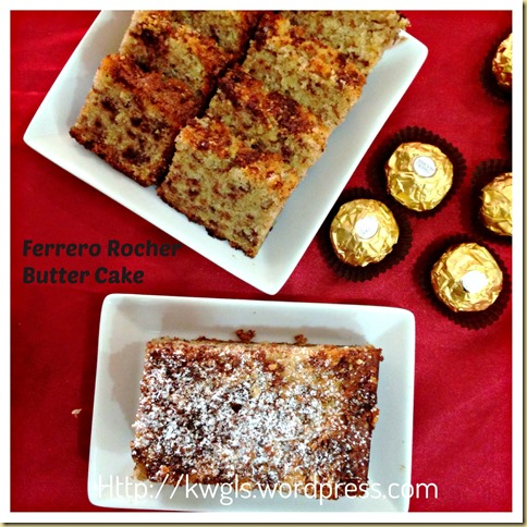 Rich Man's Butter Cake?–Ferrero Rocher Butter Cake or Hazelnut Butter Cake or Oreo Butter Cake (金莎牛油蛋糕)