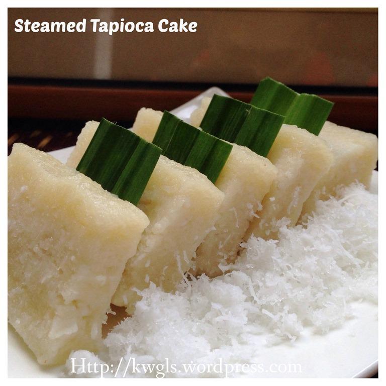 My Mum's Tapioca Cake–Steamed Tapioca Cake Or Kuih Ubi ...