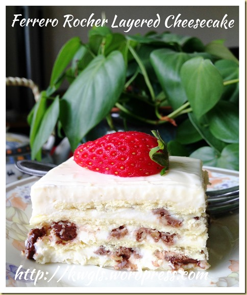 Ferrero Rocher Layered Cheese Cake (金莎千层奶酪蛋糕)